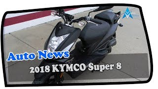 6. NICE ONE!!!2018 KYMCO Super 8 Price & Spec