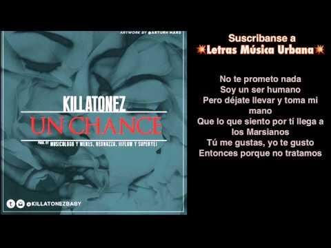 Killatonez - Un Chance (Prod. By Musicologo & Menes