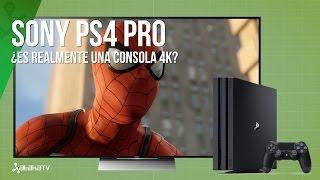 PS4 Pro, ¿ofrece realmente una experiencia 4K?