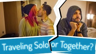 Traveling Solo or Together? - TIPS