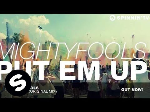 Put Em Up (Original Mix) - Mightyfools