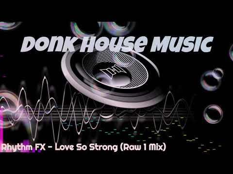 Rhythm FX - Love So Strong (Raw 1 Mix)