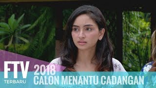 Video FTV Valerie Tifanka & Ferly Putra - Calon Menantu Cadangan MP3, 3GP, MP4, WEBM, AVI, FLV Maret 2019
