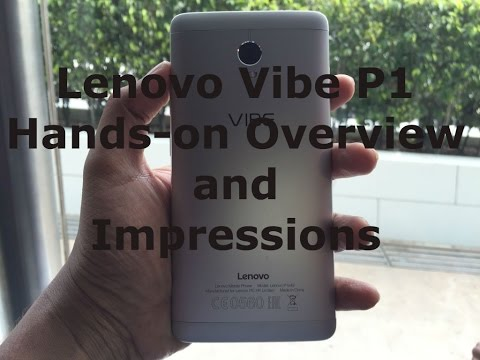 Lenovo Vibe P1 India hands on overview and first impression