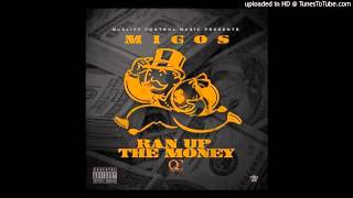 Migos- Ran Up The Money     (Produced By Phenom Da Don And Deemoney)