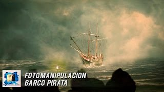 Fotomanipulacion Barco Pirata l Angel Tutoriales