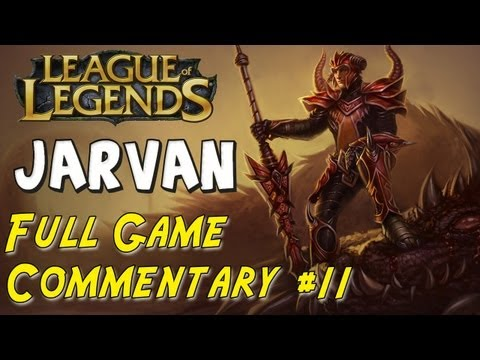 League of Legends - Jungle Jarvan - Full Game Commentary #11