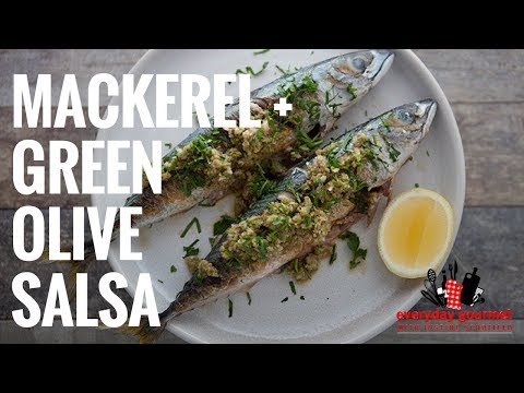 Bosch Mackerel and Green Olive Salsa | Everyday Gourmet S6 EP42