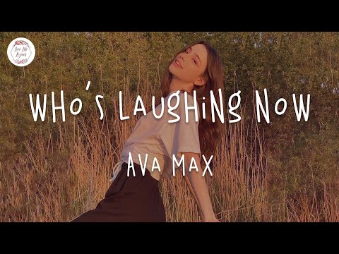 Ava Max - Who's Laughing Now (Lyric Video)