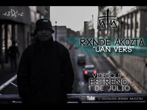 "Rxnde Akozta – ""Uan Vers"" [Videoclip]"