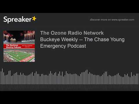 Buckeye Weekly -- The Chase Young Emergency Podcast