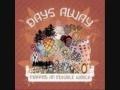 Days Away – Stay the same