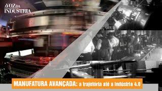 Manufatura Avançada: a indústria 4.0 no Brasil