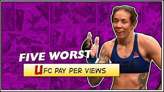 Video Five Worst UFC Pay Per Views MP3, 3GP, MP4, WEBM, AVI, FLV Oktober 2018
