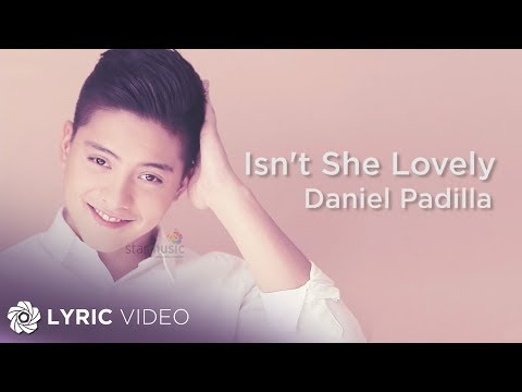 Isn't She Lovely - Daniel Padilla (Lyrics)