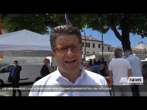 «SE NON SIAMO ALLEATI A SPRESIANO NON LO SIAMO DAPPERTUTTO» | 04/07/2020