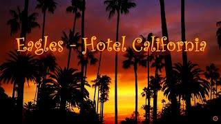 Video Eagles - Hotel California (Lyrics) download in MP3, 3GP, MP4, WEBM, AVI, FLV January 2017