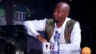 Seifu on EBS, interview with Eneye Takele part 1