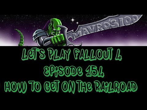 Let's Play Fallout 4 - Episode 154 - How To Get On the Railroad Missions