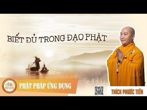 """Biết Đủ Trong Đạo Phật - """"Satisfaction"""" In Buddhism - Thầy Thích Phước Tiến"""