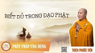 Biết Đủ Trong Đạo Phật  (Satisfaction In Buddhism) - ThầyThích Phước Tiến