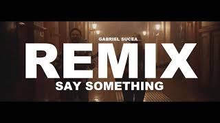 Justin Timberlake - Say Something Ft. Chris Stapleton (Gabriel Sucea Remix) Best Dance Music 2018