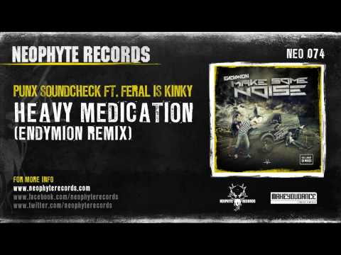 Punx Soundcheck ft. FERAL is KINKY - Heavy Medication (Endymion Remix)