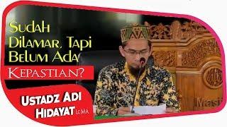 Video Sudah Dilamar Tapi Belum Ada Kepastian Menikah    Ustadz Adi Hidayat Lc MA MP3, 3GP, MP4, WEBM, AVI, FLV September 2018