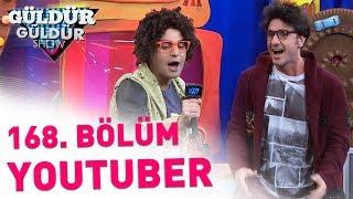 güldür güldür show 168. bölüm  youtuber