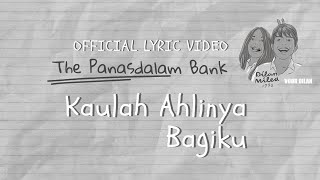The Panasdalam Bank (Remastered 2018) - Kaulah Ahlinya Bagiku (Official Lyric Video)