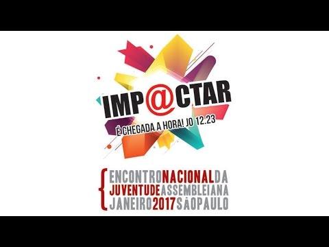 IMPACTAR 2017 - Encontro Nacional da Juventude.
