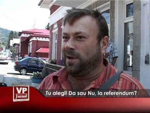 Tu alegi! Da sau Nu, la referendum?