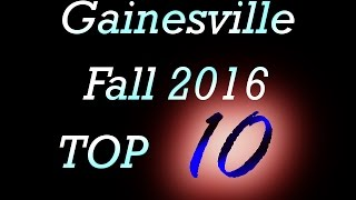 Gainesville, FL, Fall 2016 Top 10!