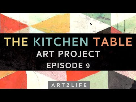 """Kitchen Table Art Project Episode 9  - """"How has this season of slowing down affected your art?"""""""