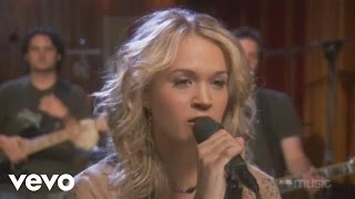 Carrie Underwood - Inside Your Heaven (AOL Sessions)