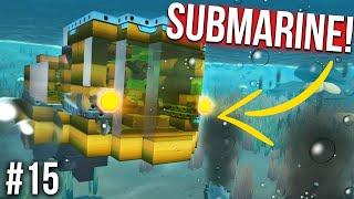 I BUILT A YELLOW SUBMARINE!! - SCRAP MECHANICS SURVIVAL #15