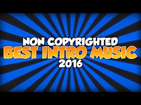 Top 10 Best Intro Music/Songs For Gaming Videos & Montages! (Non Copyrighted) (Royalty Free)