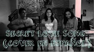 SECRET LOVE SONG-LITTLE MIX(COVER EN ESPAÑOL)|| Time-Off