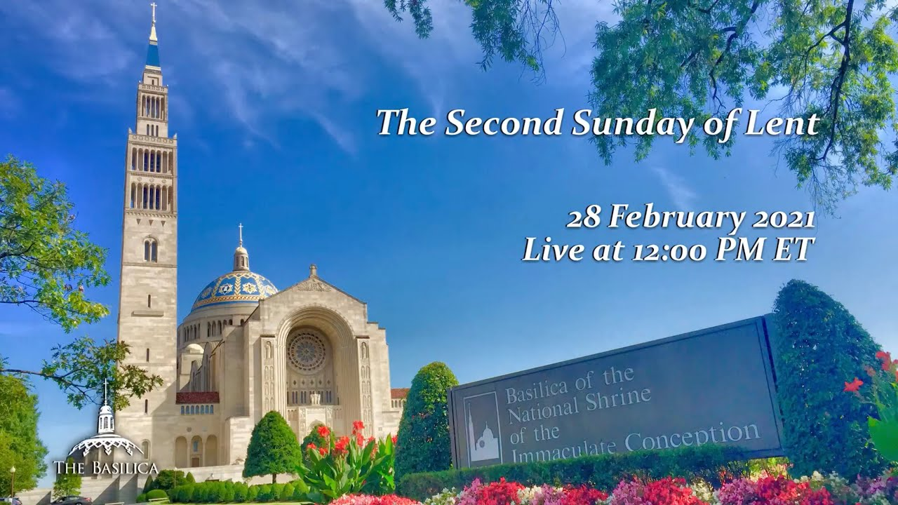 The Sunday Mass February 28th 2021 - 2nd Sunday of Lent - National Shrine