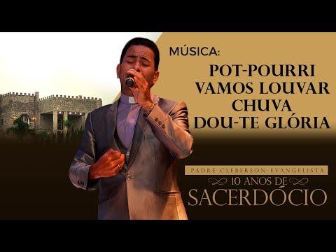 10 ANOS DE SACERDÓCIO - PADRE CLEBERSON EVANGELISTA - MÚSICA: Pot-pourri