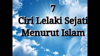 Video Muslimah Wajib Tahu! Ini 7 ciri Lelaki Sejati Menurut Islam MP3, 3GP, MP4, WEBM, AVI, FLV November 2018