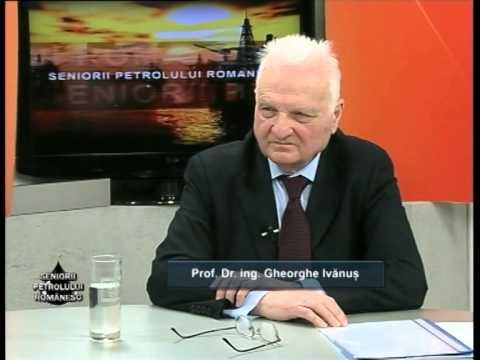 Emisiunea Seniorii Petrolului Românesc – Gheorghe Ivănuș –  29 martie 2014