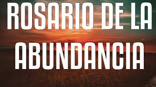 ROSARIO DE LA ABUNDANCIA, PARA VIVIR EN PROSPERIDAD, ÉXITO Y FELICIDAD