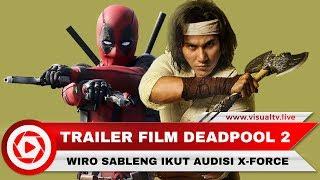 Video Kocak! Wiro Sableng Ikut Audisi X-Force di Deadpool 2 MP3, 3GP, MP4, WEBM, AVI, FLV Juli 2018