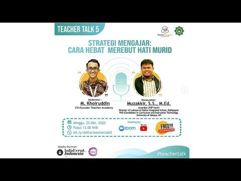 Teacher Talk 5 - Strategi Mengajar : Cara Hebat Merebut Hati Murid