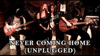 Never coming home (Unplugged) - Flames At Sunrise