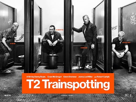 T2 Trainspotting Official Trailer