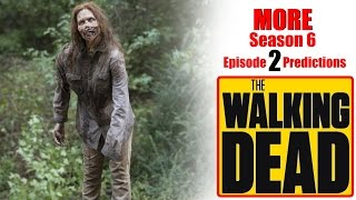 The Walking Dead Season 6 MORE Episode 2 Predictions (Ep. 602)