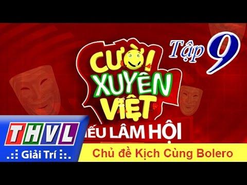 Cười xuyên Việt Tiếu lâm hội Tập 9 Full - Kịch cùng Bolero