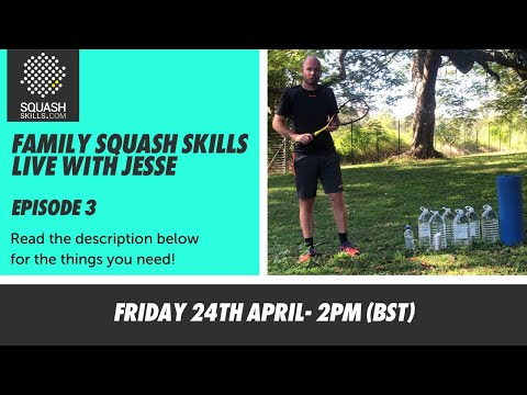 FAMILY SQUASH SKILLS - LIVE WITH JESSE - EPISODE 3